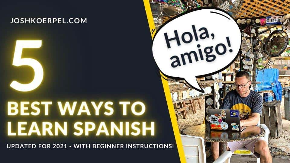 Here's a few of my tips for the best way to learn Spanish